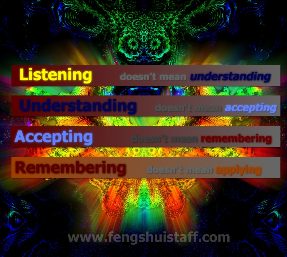 listening, understanding, accepting, remembering, applying