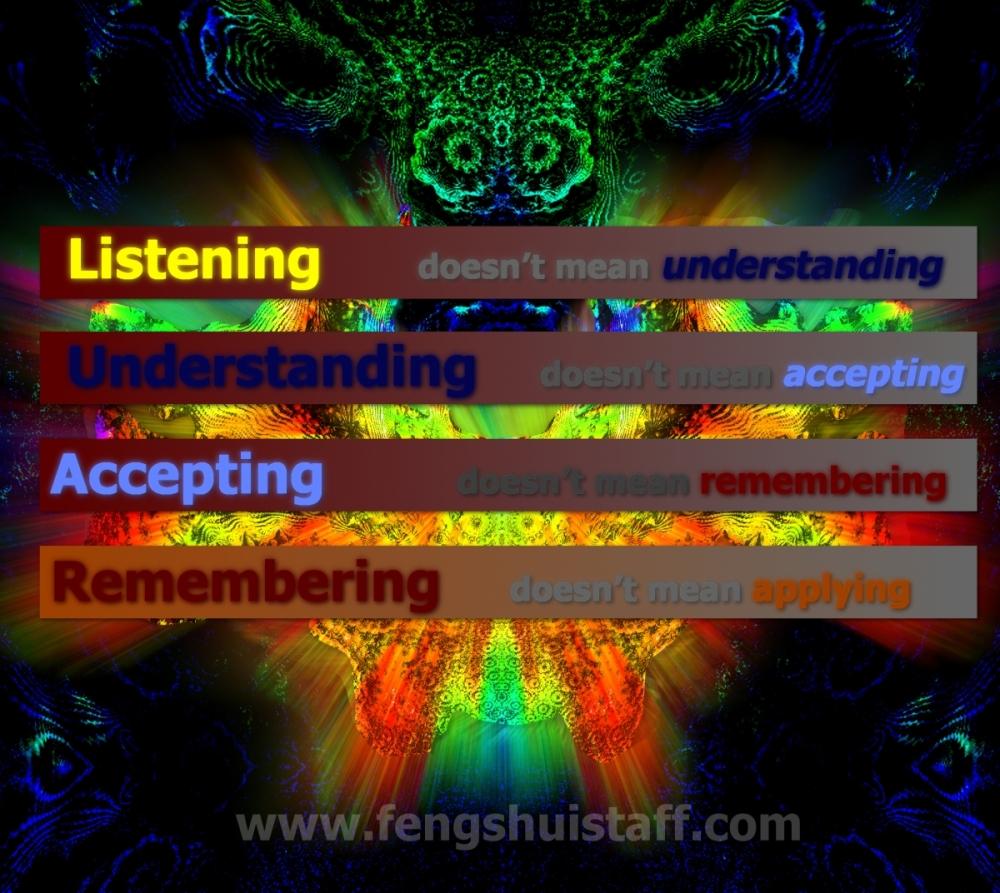 listening, understanding, accepting, remembering, applying
